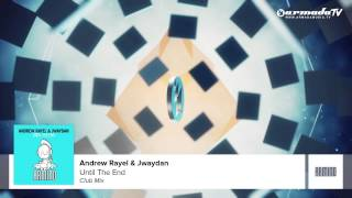 Andrew Rayel & Jwaydan - Until The End (Club Mix)