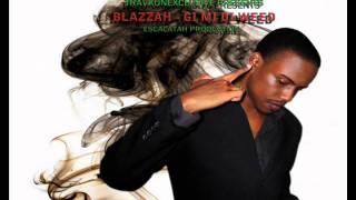 Blazzah - Gi mi di weed [SEPT 2010]