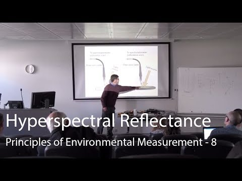 Hyperspectral Reflectance - Principles of Environmental Measurement Lecture 8