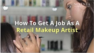 How To Get A Job As A Retail Makeup Artist