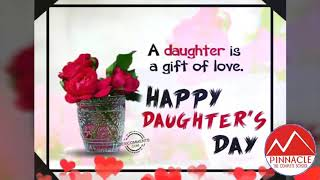 Wish you A Happy Daughters' Day --PINNACLE THE COMPLETE SCHOOL