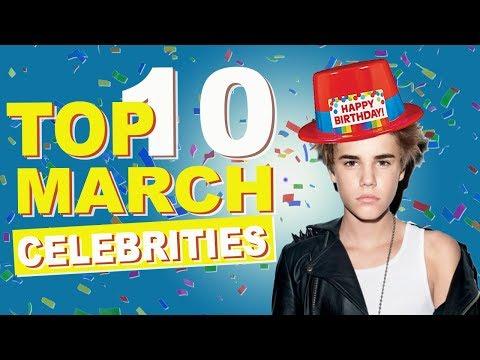 Top 10 March Celebs | March Celebrity Birthdays List