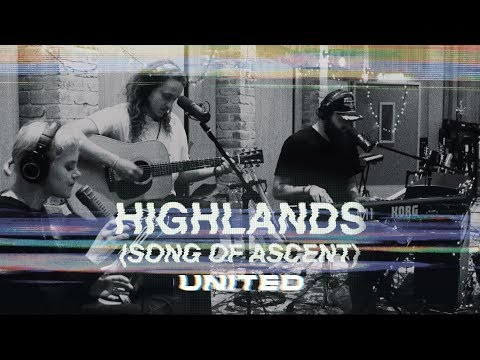 Highlands (Song Of Ascent) Acoustic - Hillsong UNITED