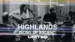 Download Highlands (Song Of Ascent) Acoustic - Hillsong UNITED Mp3 and Videos