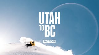 UTAH TO BC | The Faction Collective | 4K