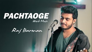 Pachtaoge Cover Raj Barman Mp3 Song Download