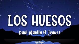 Dani Martín, Juanes - Los Huesos // Letra