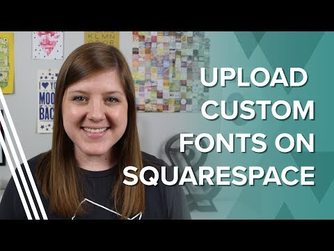 How to Add Your Own Font to Squarespace