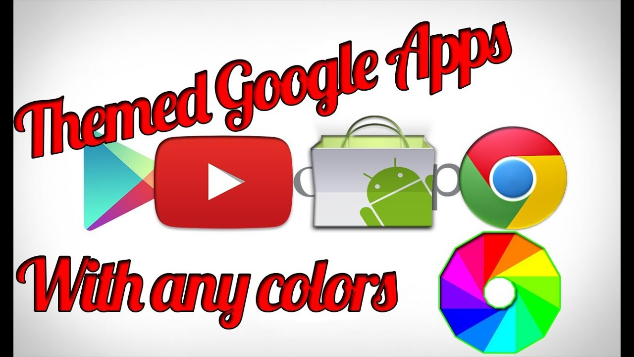 Google android theme for chrome - Tuto Android Theme Google Apps Youtube Playstore Chrome More Themed Apps