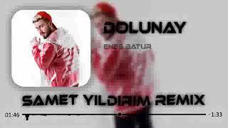 Enes Batur   Dolunay  Samet Yıldırım Remix Resimi