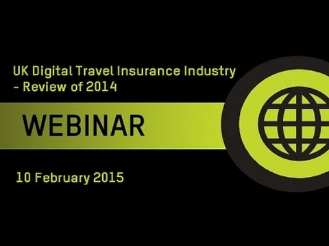 Recorded Webinar: UK Digital Travel Insurance in 2014 - A Review of the Year