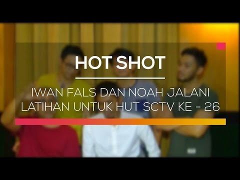 Iwan Fals dan Noah Jalani Latihan Untuk HUT SCTV ke  - 26  - Hot Shot