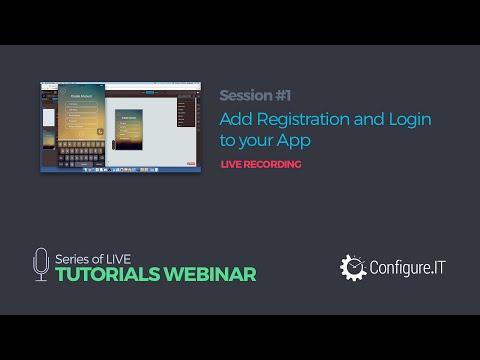 Tutorial Webinar Series: Session #1 - Adding Registration & Login to your App