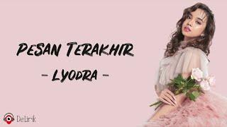 Download Pesan Terakhir - Lyodra (Lirik Lagu)