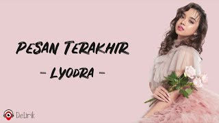 Pesan Terakhir - Lyodra (Lirik Lagu)