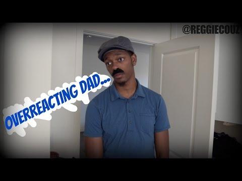 Overreacting Dad...