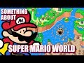 Something About Super Mario World ANIMATED (Loud Sound Warning) 🍄