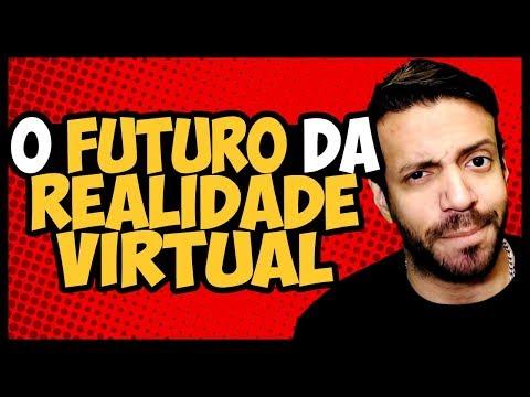 O Futuro da REALIDADE VIRTUAL | Será que vinga? O que falta?