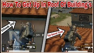 Pubg Mobile Secret Trick : How To Climb On The Roof Of The Building Which Has No Stairs!