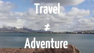 Travel Vs. Adventure