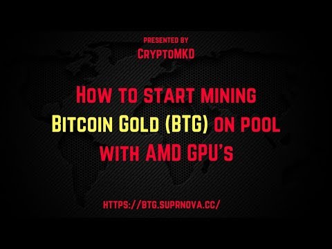 How to start mining Bitcoin Gold (BTG) on pool with AMD GPU's