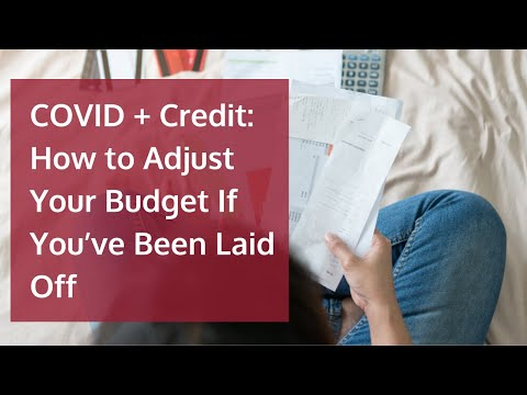 COVID + Credit: How to Adjust Your Budget If You've Been Laid Off
