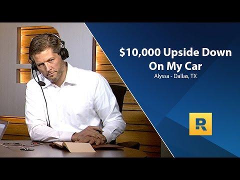 $10,000 Upside Down On My Car!