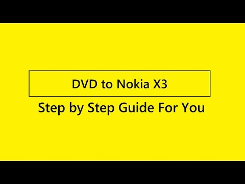 How To Rip DVD To  Nokia X3?