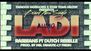 Download NEW !!!!  Ladi - Ras Beans  ft Dutch Rebelle ( JUNE 2012 ) DANCEHALL / HIP HOP MP3 song and Music Video