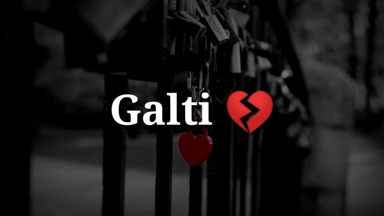Galti ❤ Best heart touching Hindi sad shayari ❤ Sad Hindi shayari