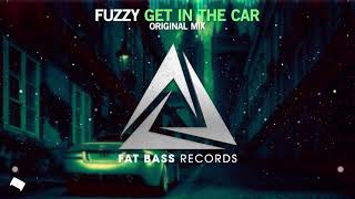 Fuzzy - Get in the Car (Original Mix)