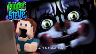 Five Nights at Freddy's FNAF Sister Location JumpScare Reaction Minecraft Gameplay Puppet Steve