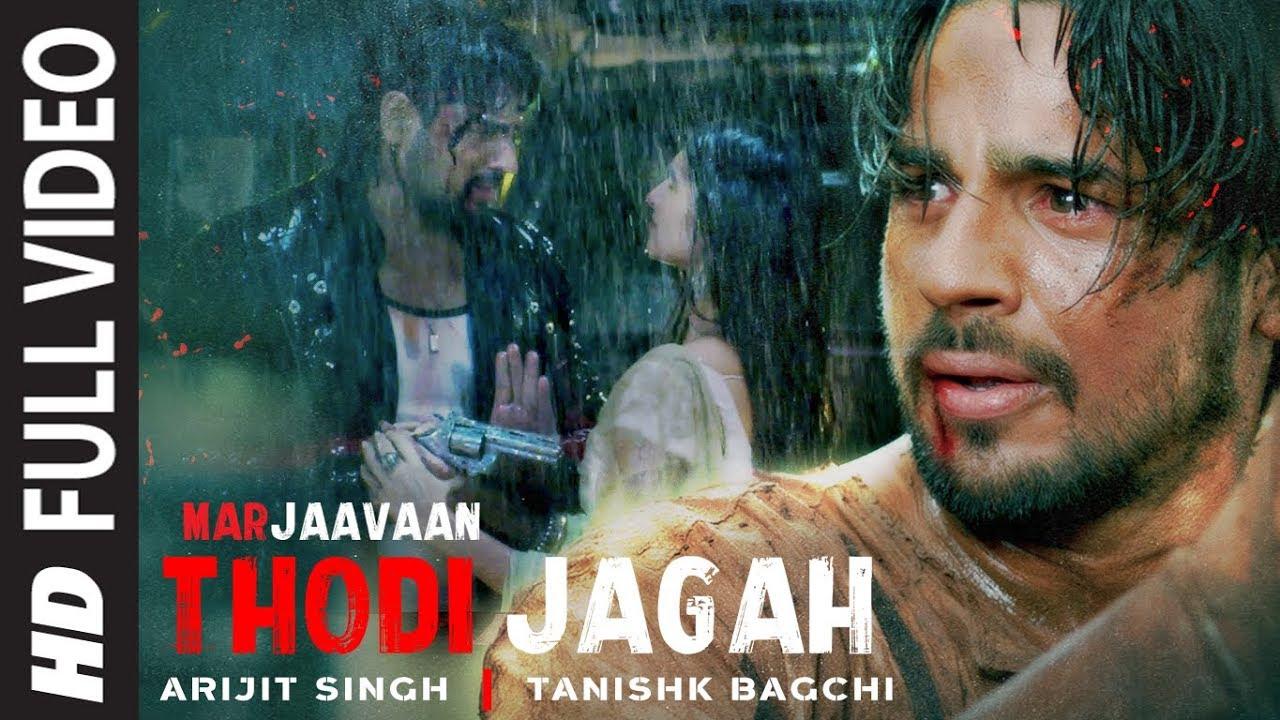 Thodi Jagah Full Video | Marjaavaan | Riteish D, Sidharth M, Tara S | Arijit Singh | Tanishk Bagchi