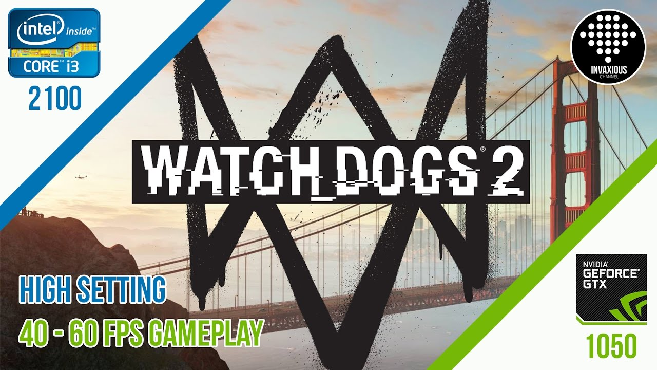 Watch Dogs 2 (High Setting) - Gameplay i3 2100 + GTX 1050