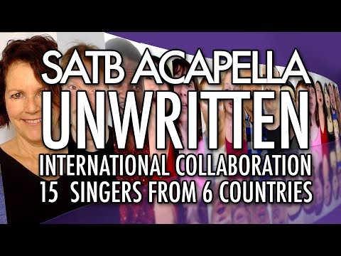 Unwritten - Natasha Bedingfield [SATB Acapella] | International Collaboration