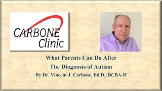 What Parents Can Do After Diagnosis of Autism by Dr. Carbone