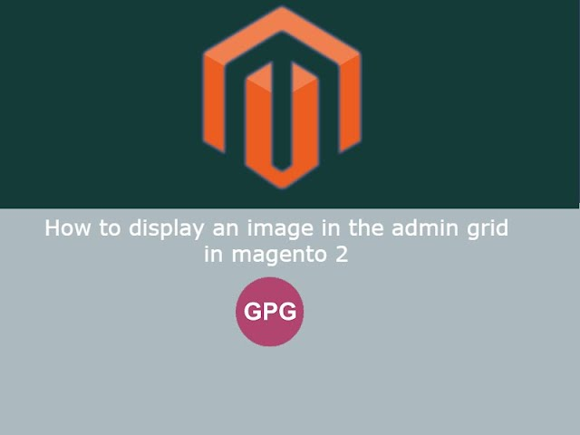 How to display an image in the admin grid in magento 2