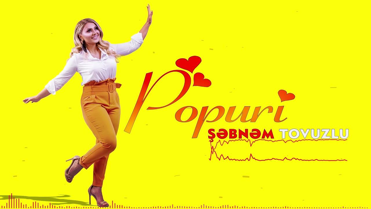 Sebnem Tovuzlu Popuri Yeni 2019 Youtube