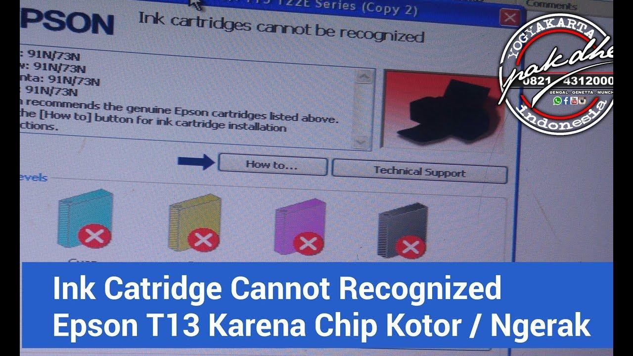 Ink Catridge Cannot Be Recognized Epson T13 Youtube