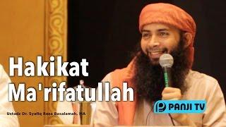 Hakikat Ma'rifatullah - Ustadz Dr. Syafiq Riza Basalamah, MA