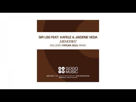 Sir LSG - feat Kafele and Jaidene Veda - Memories (Sir LSG Main Mix) - GOGO 073