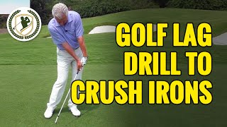 GOLF LAG IMPACT DRILL - DELOFT TO CRUSH YOUR IRONS