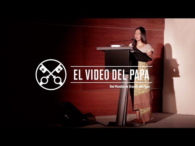 El Video del Papa 7 - Respeto de los pueblos indígenas – Julio 2016