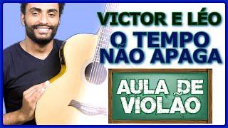 Victor e Leo - O Tempo Não Apaga - VÍDEO AULA DE VIOLÃO