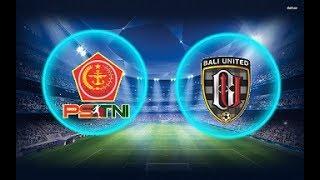 Video Gol Pertandingan PS TNI vs Bali United