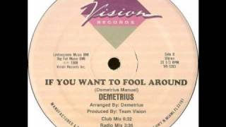 Demetrius - If You Want To Fool Around