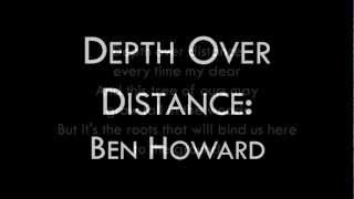Ben Howard Depth Over Distance Lyrics