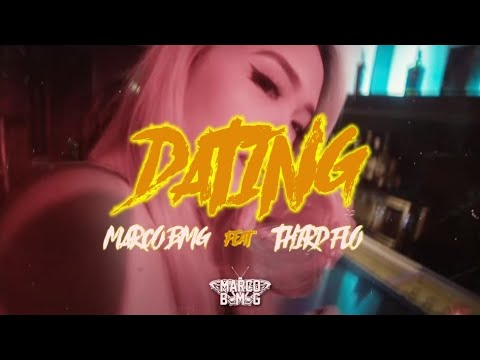 Marco BMG - DATING feat. Third Flo' (Official Music Video)