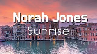 Norah Jones - Sunrise (lyrics) 가사해석, 자막영상