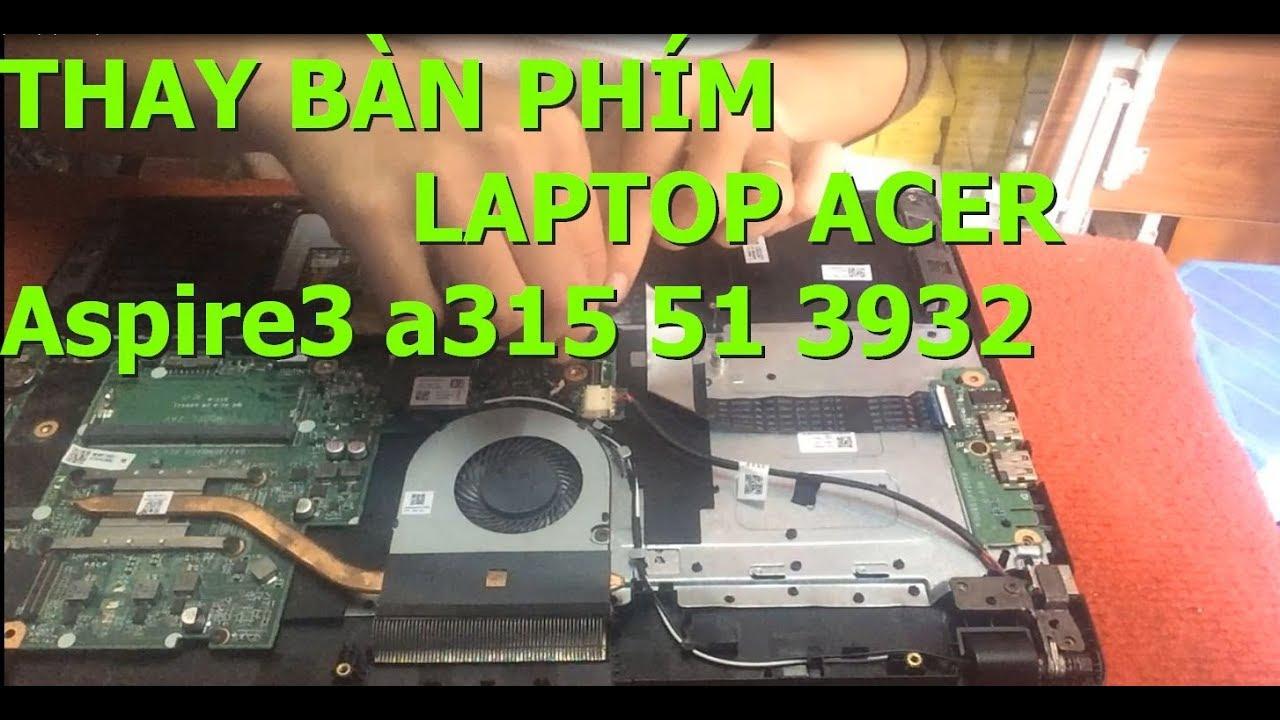 Thay bàn phím laptop Acer Aspire3 a315 51 3932